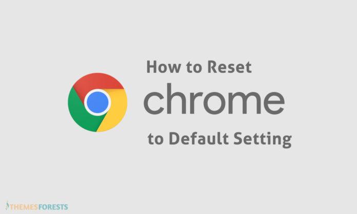Chrome reset