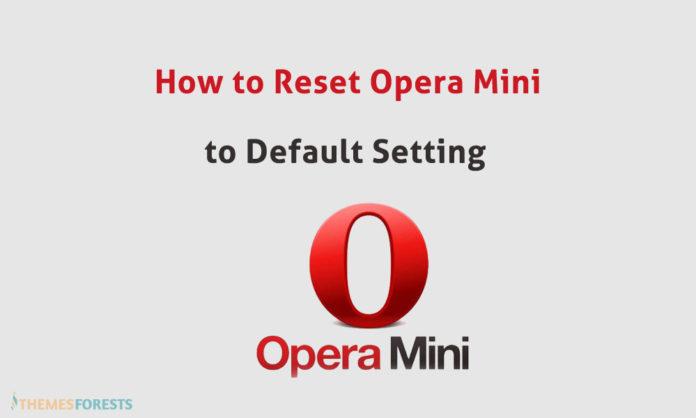 Reset opera mini to default