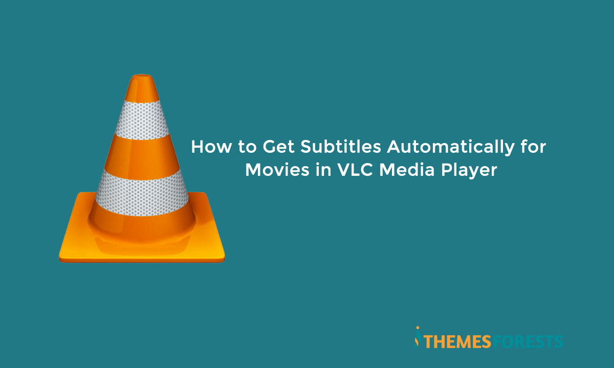 How to Get Subtitles Automatically for Movies in VLC Media Player