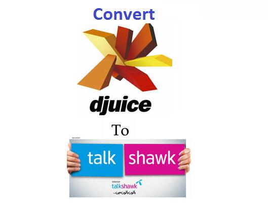 Convert Djuice to Telenor Talkshawk