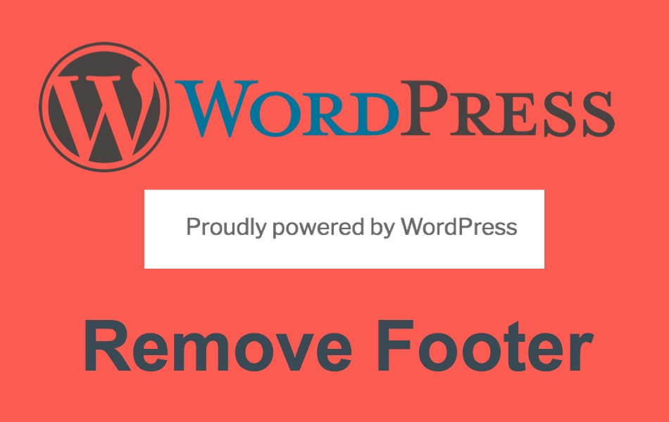 How to remove Proudly powered by WordPress from the footer of WordPress Website