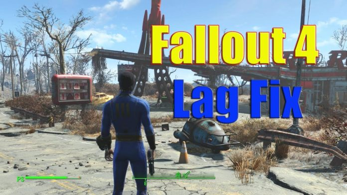 Fix Fallout 4 Lag Issue