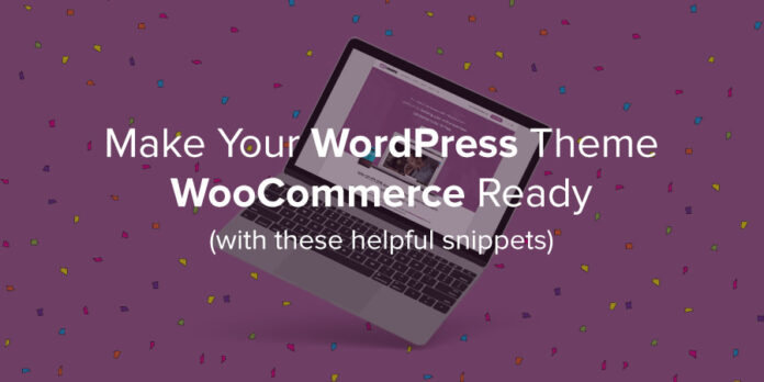 How to make a Theme WooCommerce Compatible